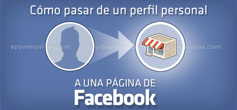 cómo pasar de un perfil personal a una página de Facebook