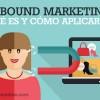 Inbound Marketing: la forma más efectiva de conseguir nuevos clientes