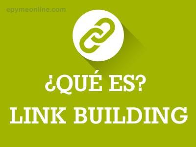 ¿Qué es Link Building o Construcción de Enlances?