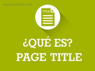 ¿Qué es el Page Title o Título de Página?