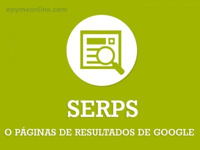 ¿Qué son las SERPs o Páginas de Resultados de Google y qué tipos existen?