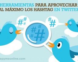Herramientas para aprovechar al máximo los hashtag en Twitter