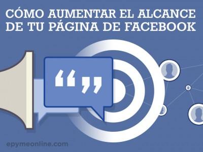 Cómo aumentar el alcance de tu página de Facebook