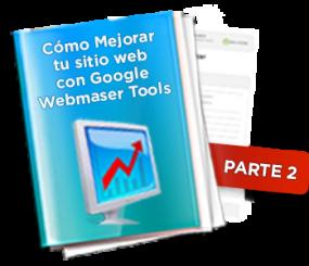Cómo usar Webmaster Tools para optimizar su Negocio Online – PARTE 2