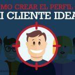 Cómo crear el Perfil de mi Cliente Ideal (PDF + Hojas de Trabajo)