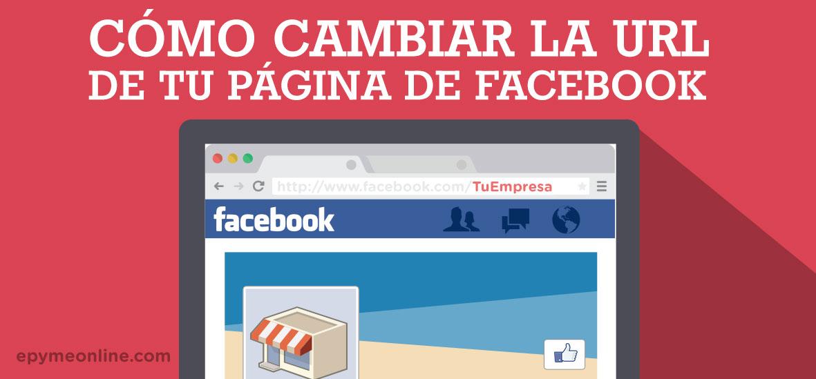 Cómo cambiar la URL de tu página de Facebook