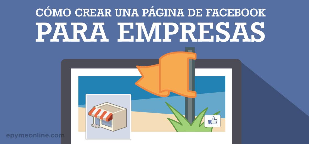 Cómo crear una página de Facebook para empresas paso a paso