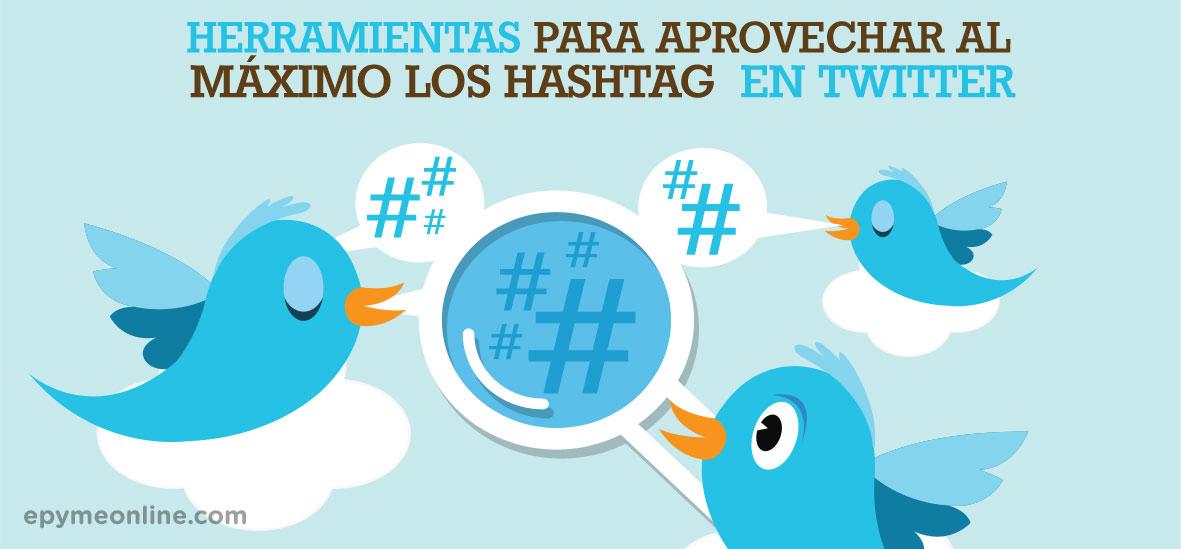 Herramientas para aprovechar al máximo los hashtag de Twitter