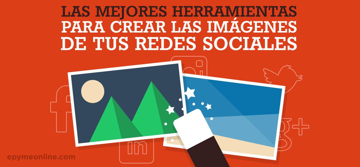 Las mejores herramientas para crear las imágenes de tus Redes Sociales